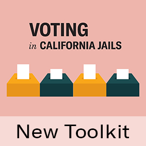 Voting in California Jails - New Toolkit